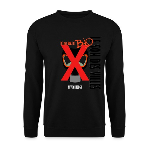 Le Son Des Villes : Not Bad, but BIO - Sweat-shirt Unisex