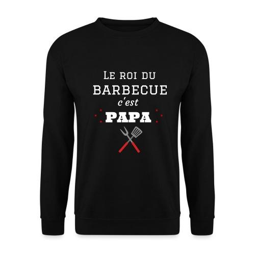 t-shirt fete des pères roi du barbecue c'est papa - Sweat-shirt Unisexe