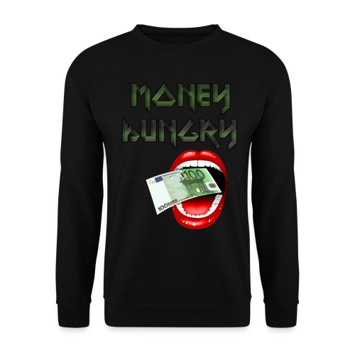 MONEY HUNGRY - Unisex sweater