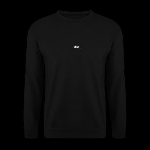 shit. White - Unisex Sweatshirt