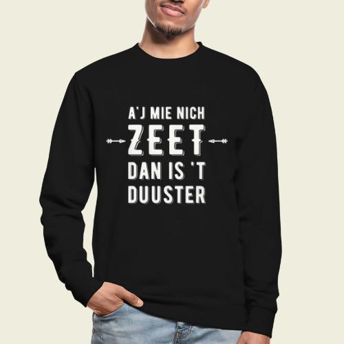 Aj Mie Nich Zeet... - Unisex sweater