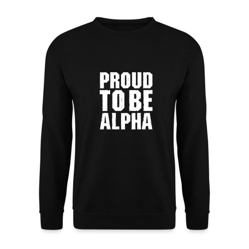 Proud to be Alpha - Unisex Pullover
