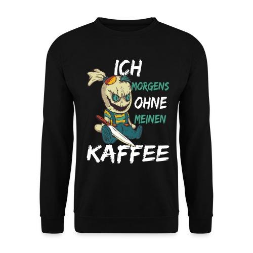 Kaffee lustige Kaffee Sprüche morgens ohne Kaffee - Männer Pullover