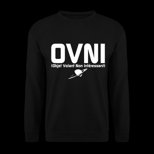 Objet Volant Non Intéressant - Sweat-shirt Unisexe