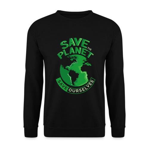 Save the Planet Save Ourselves - Men's Sweatshirt