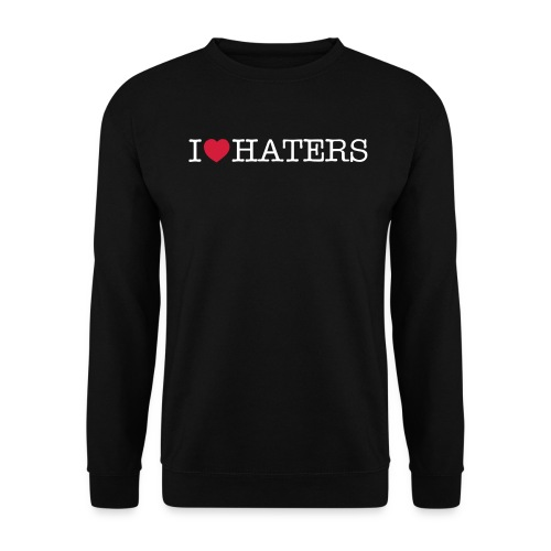 I love haters - Unisex Pullover