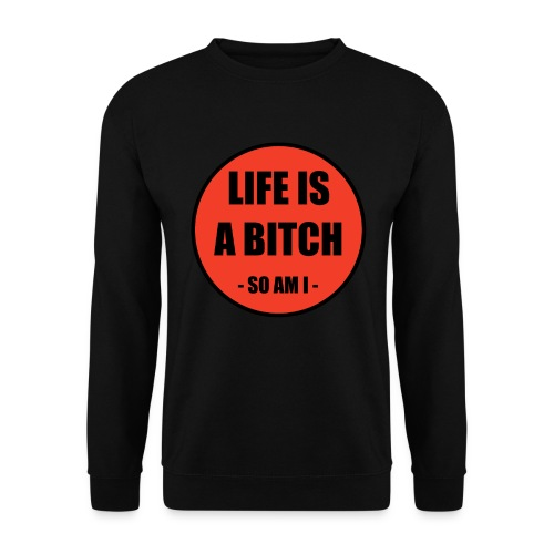 Life is a Bitch - Männer Pullover
