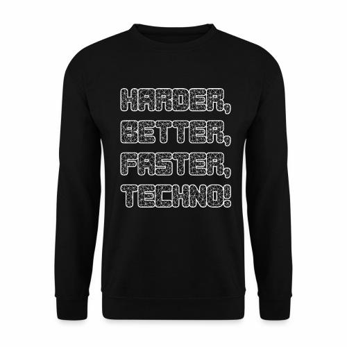 Harder Better Faster Techno - Unisex Pullover