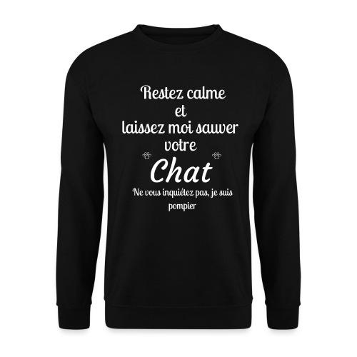 Restez calme sauver chat pompier - Sweat-shirt Unisexe