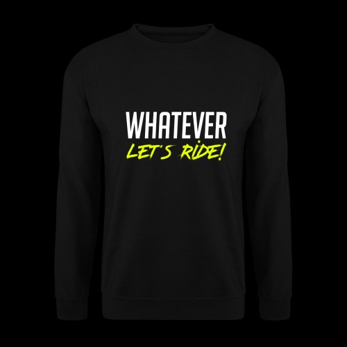 Whatever Let´s Ride! - Männer Pullover