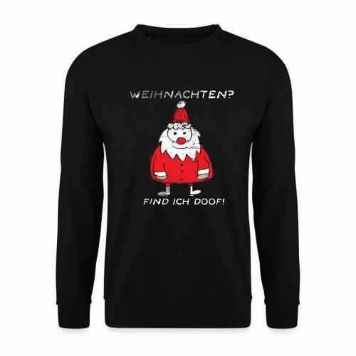 Weihnachten find ich doof - Männer Pullover