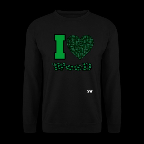 I Love weed - Sweat-shirt Unisexe