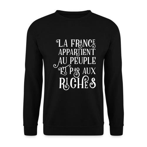 La france appartient au peuple et pas aux riches - Sweat-shirt Unisex