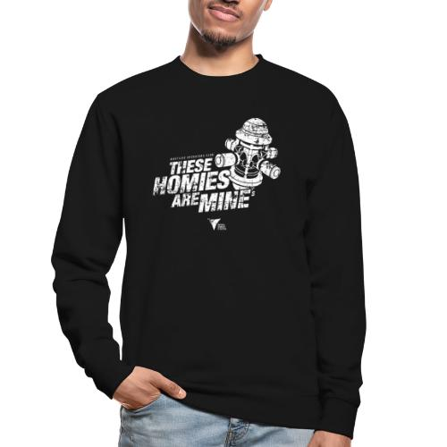 These Homies are Mine - Unisex Pullover