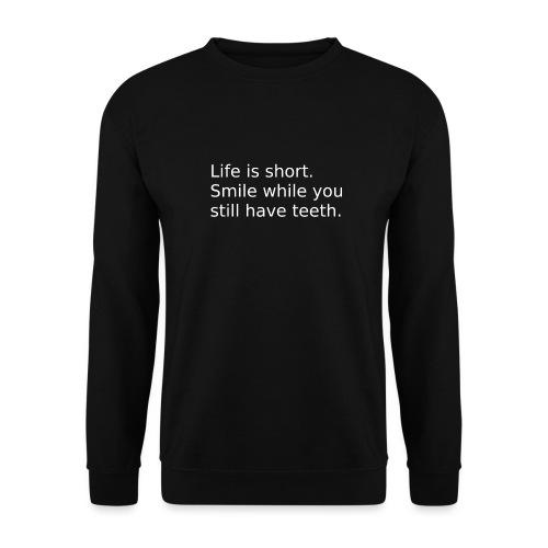 Das Leben ist kurz. Lächle. - Männer Pullover