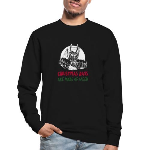 Kerstmisdagen zijn gemaakt van wiet. Cadeau kerst. - Unisex sweater