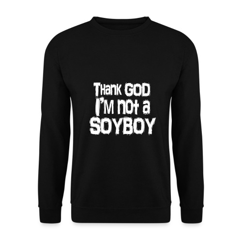 Thank God I'm NOT A SOYBOY white - Men's Sweatshirt