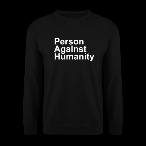PERSON AGAINST HUMANITY BLACK - Unisex Sweatshirt