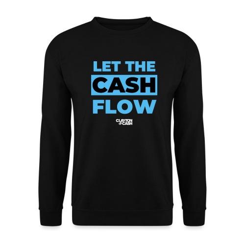 LET THE CASH FLOW - Unisex sweater