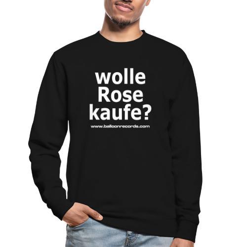 Wolle Rose Kaufe (weisse Schrift) - Unisex Pullover