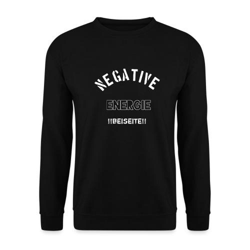 Negative Energie beiseite - Männer Pullover