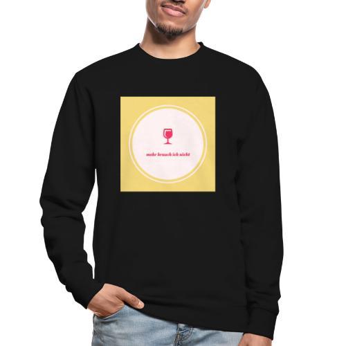 mehr brauch ich nicht - Unisex Pullover