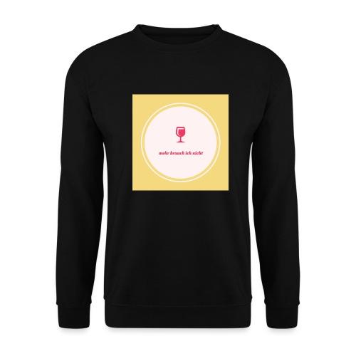 mehr brauch ich nicht - Männer Pullover