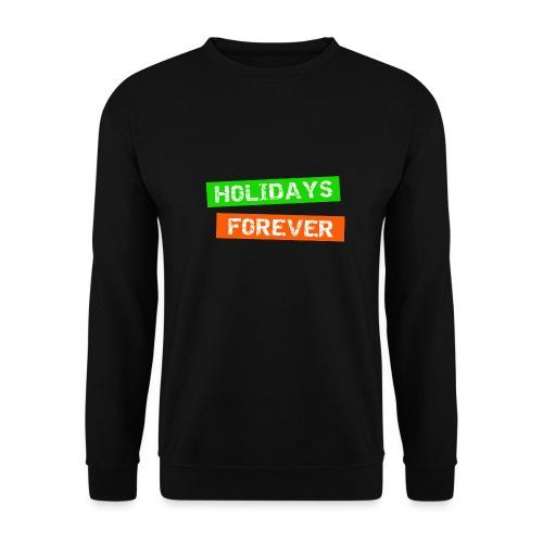 holidays forever - für immer Urlaub - Unisex Pullover