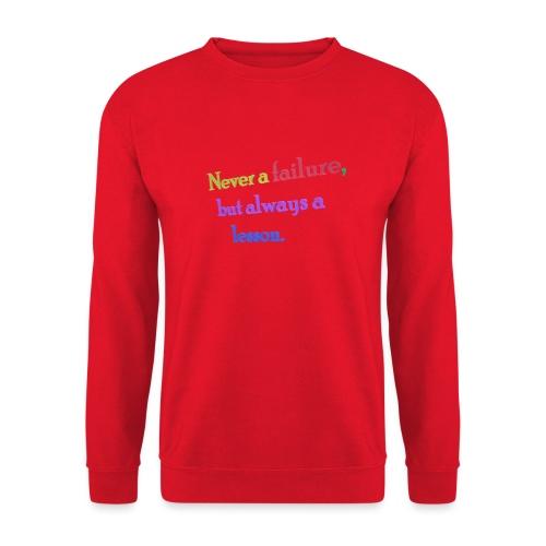Never a failure but always a lesson - Unisex Sweatshirt