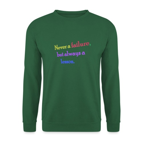 Never a failure but always a lesson - Unisex Sweatshirt