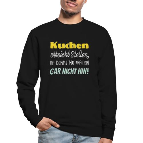 Kuchen die beste Motivation - Unisex Pullover
