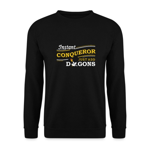 Instant Conqueror, Just Add Dragons - Men's Sweatshirt