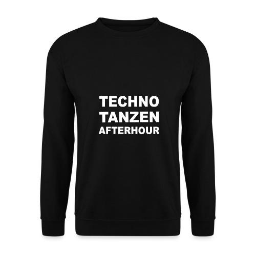 techno tanzen afterhour - Unisex Pullover