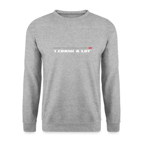 I CRASH A LOT - Unisex Sweatshirt