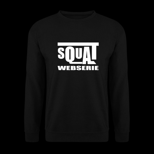 SQUAT WEBSERIE - Sweat-shirt Unisex