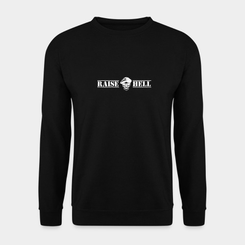 Raise Hell - Men's Sweatshirt