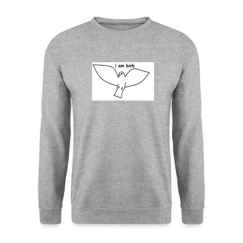 i am birb - Unisex Sweatshirt