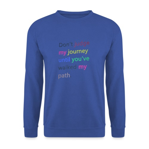 Dont judge my journey until you've walked my path - Men's Sweatshirt