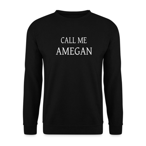 CALL ME AMEGAN Classe 3 - Sweat-shirt Unisex