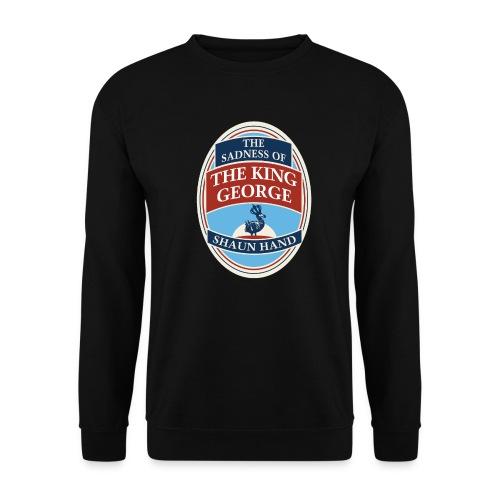 The Sadness of The King George - Unisex Sweatshirt
