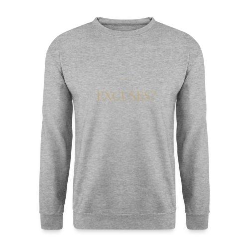 EXCUSES? Motivational T Shirt - Unisex Sweatshirt
