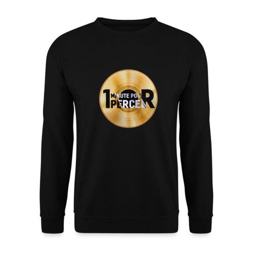 1 MINUTE POUR PERCER OFFICIEL - Sweat-shirt Unisexe