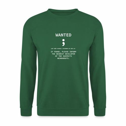 Wanted Semicolon - Programmer's Tee - Unisex Sweatshirt
