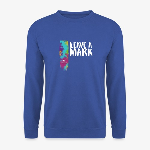 Leave a mark - Unisex Sweatshirt