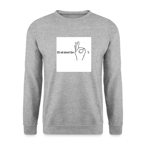 All about the - Men's Sweatshirt