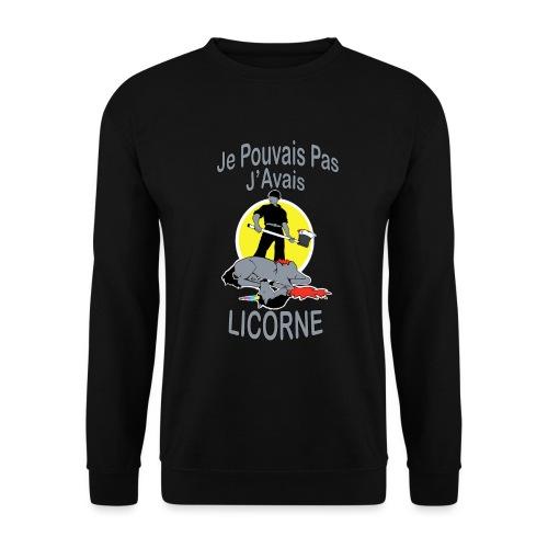Je Pouvais pas j'avais Licorne (je peux pas j'ai) - Sweat-shirt Unisex
