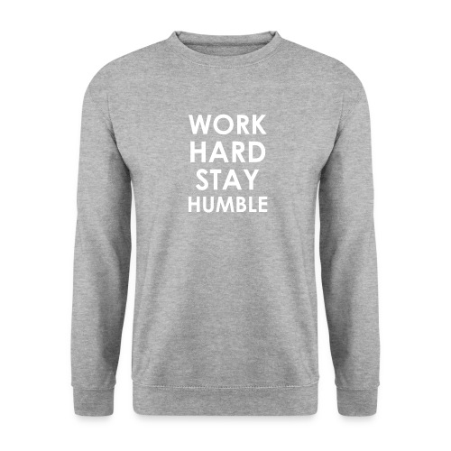 WORK HARD STAY HUMBLE - Unisex Pullover