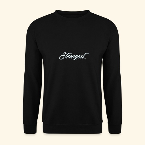 Strongest - Sweat-shirt Unisexe