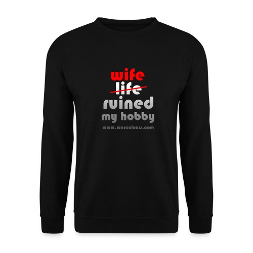 wife ruined my hobby - Men's Sweatshirt