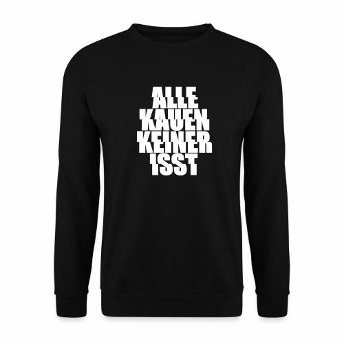 alle kauen keiner isst Techno Rave Festival Spruch - Männer Pullover